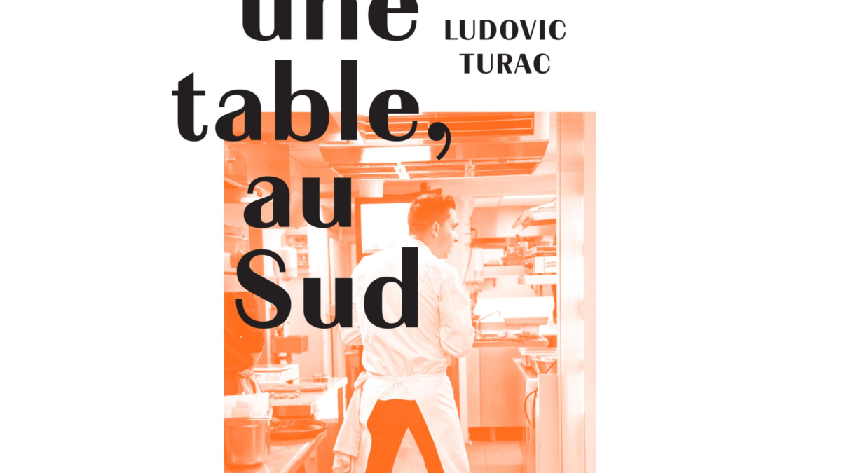 Une table, au Sud de Ludovic Turac